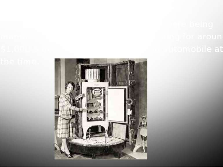 By 1911, the first home refrigerators were being manufactured by General Elec...