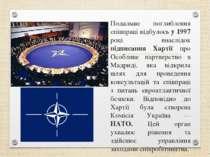 Подальше поглиблення співпраці відбулось у 1997 році внаслідок підписання Хар...