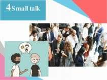 4Small talk
