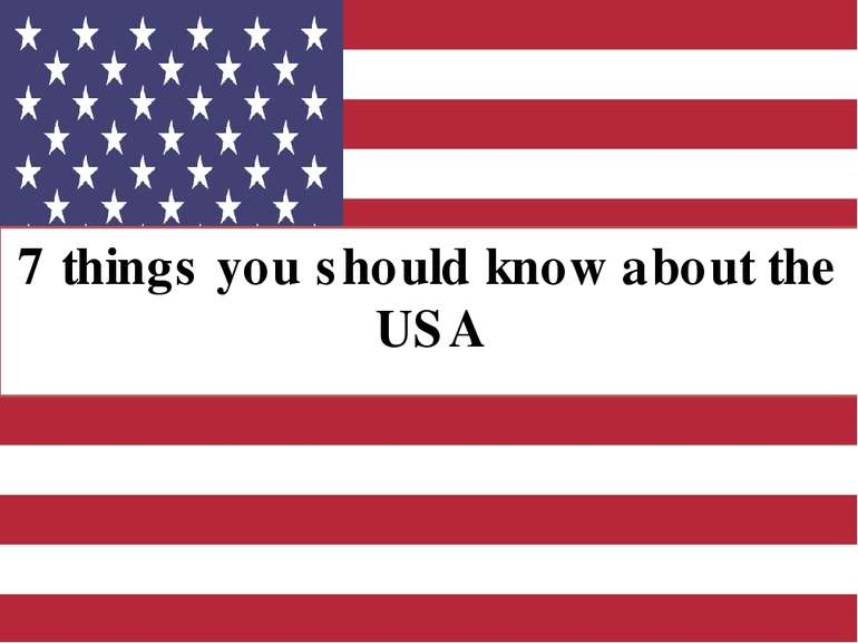 7 things you should know about the USA