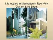 It is located in Manhattan in New York City, on 53rd Street