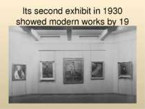 Its second exhibit in 1930 showed modern works by 19 American artists.