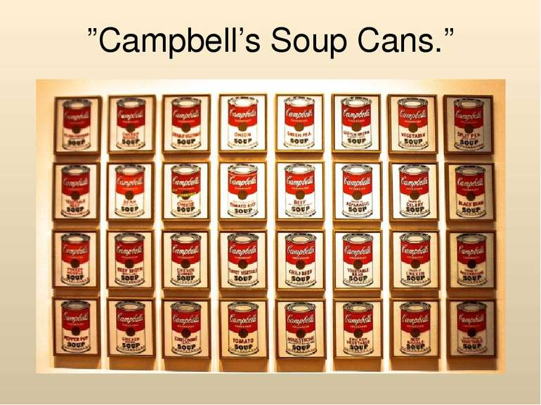"""Campbell's Soup Cans."""
