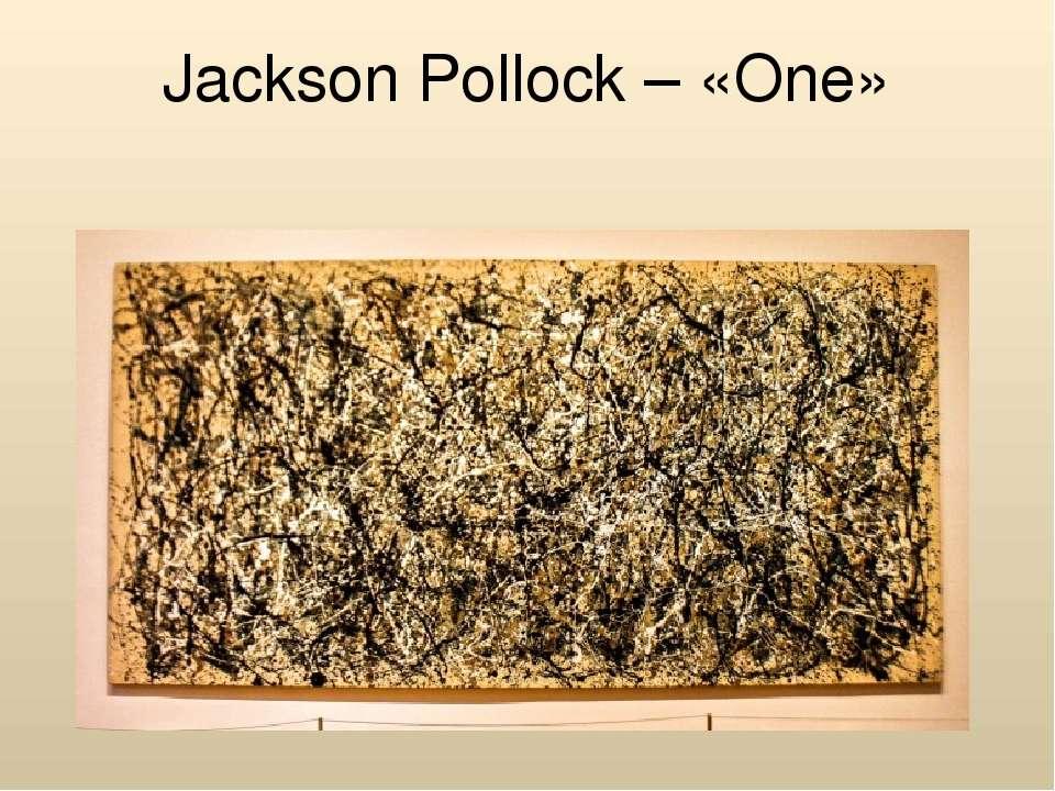 Jackson Pollock – «One»