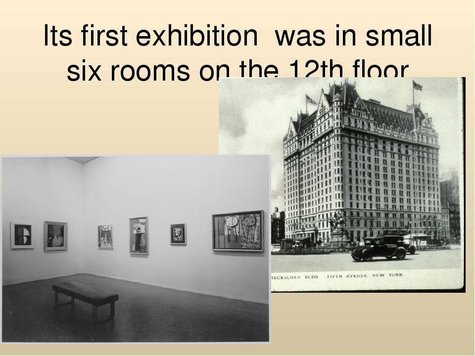 Its first exhibition was in small six rooms on the 12th floor