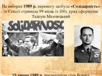 На виборах 1989 р. перемогу здобула «Солідарність» (в Сенаті отримала 99 місц...