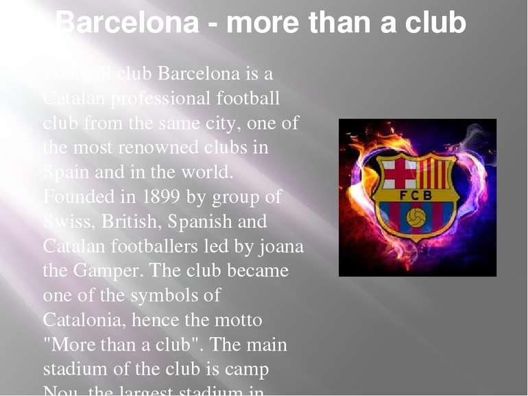 Barcelona - more than a club Football club Barcelona is a Catalan professiona...