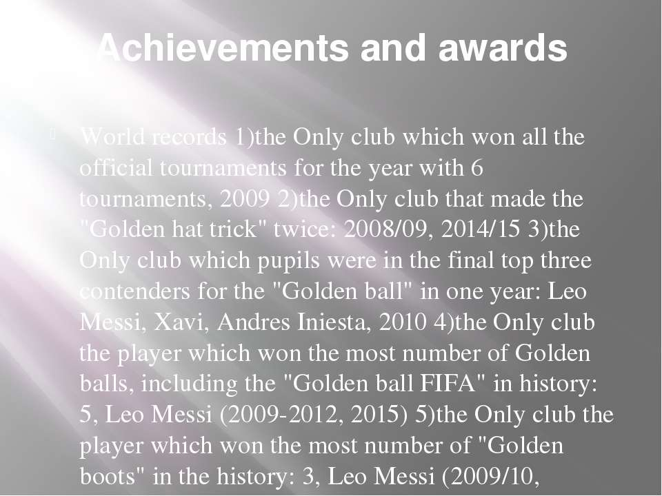Аchievements and awards World records 1)the Only club which won all the offic...