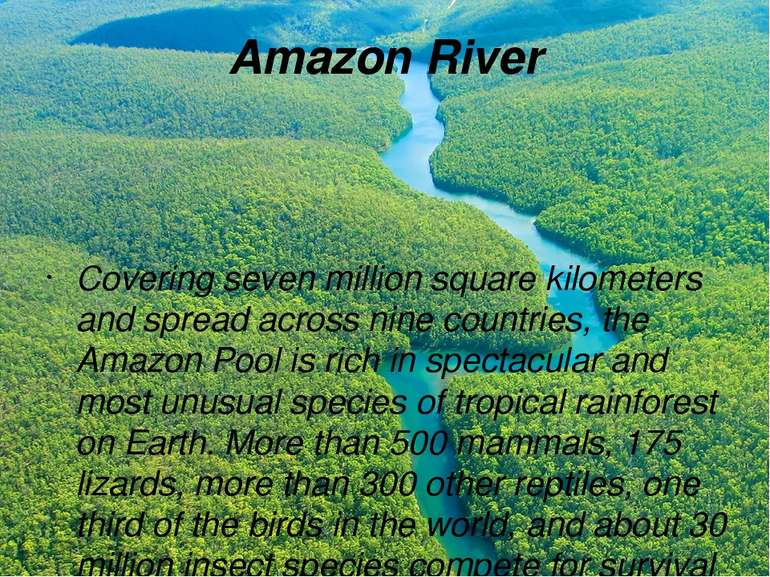 Amazon River Covering seven million square kilometers and spread across nine ...