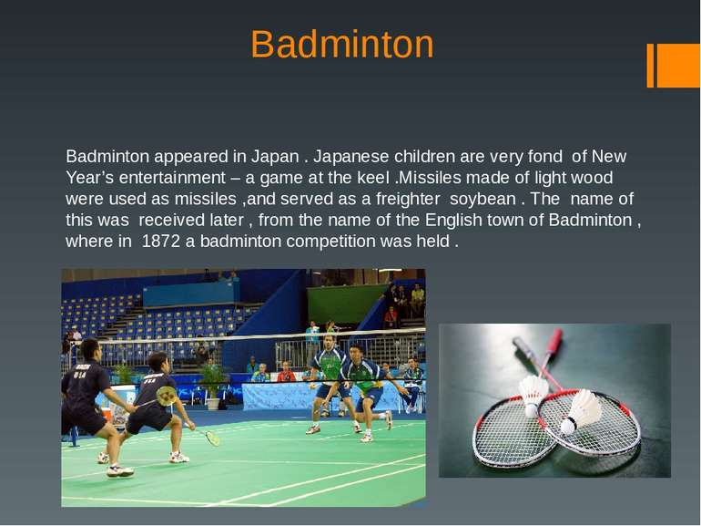 Badminton Badminton appeared in Japan . Japanese children are very fond of Ne...