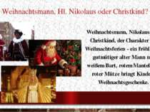 Weihnachtsmann, Hl. Nikolaus oder Christkind? Weihnachtsmann, Nikolaus oder C...