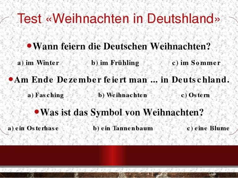 Wann feiern die Deutschen Weihnachten? a) im Winter b) im Früh...
