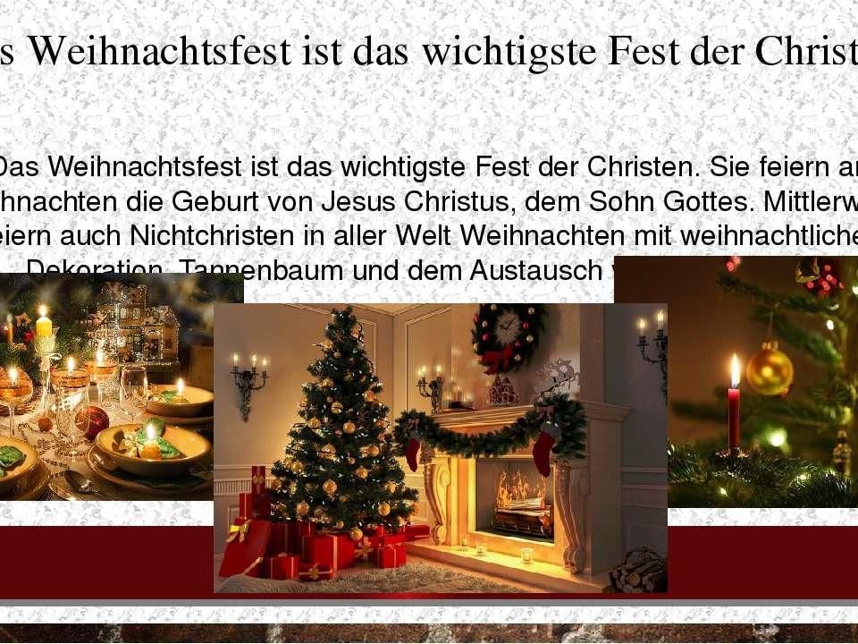 Das Weihnachtsfest ist das wichtigste Fest der Christen Das Weihnachtsfest is...