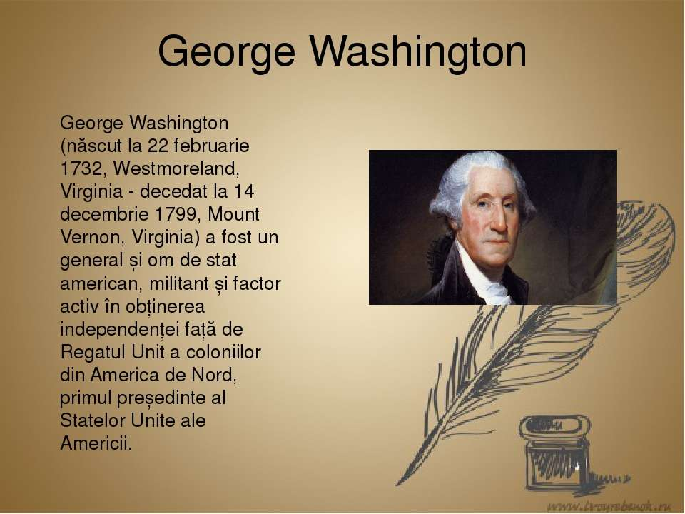 George Washington George Washington (născut la 22 februarie 1732, Westmorelan...