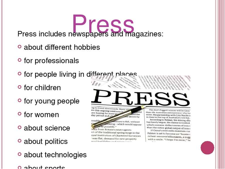 Press Press includes newspapers and magazines: about different hobbies for pr...