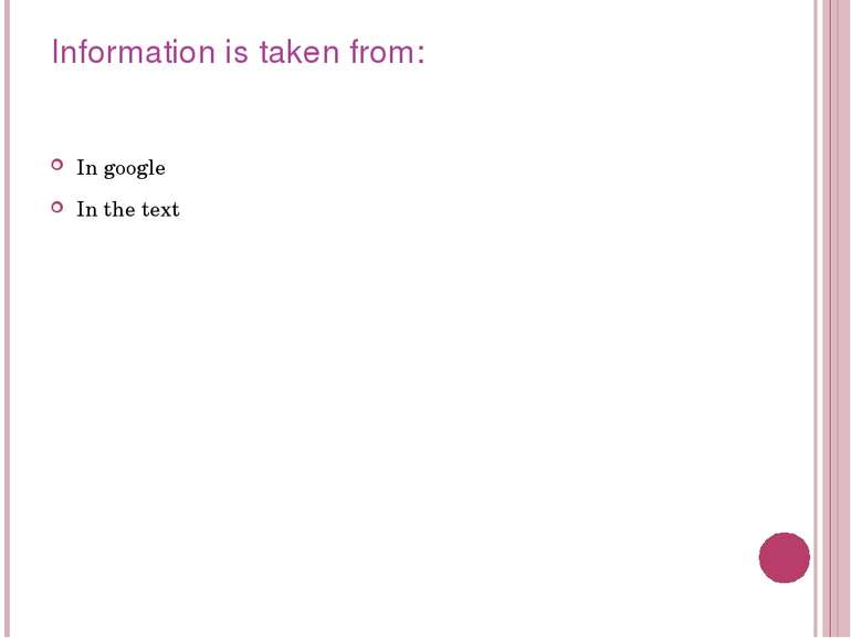 Information is taken from: In google In the text