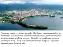 Столиця країни — місто Малабо. Що дивно, розташований не на материку, а на пі...