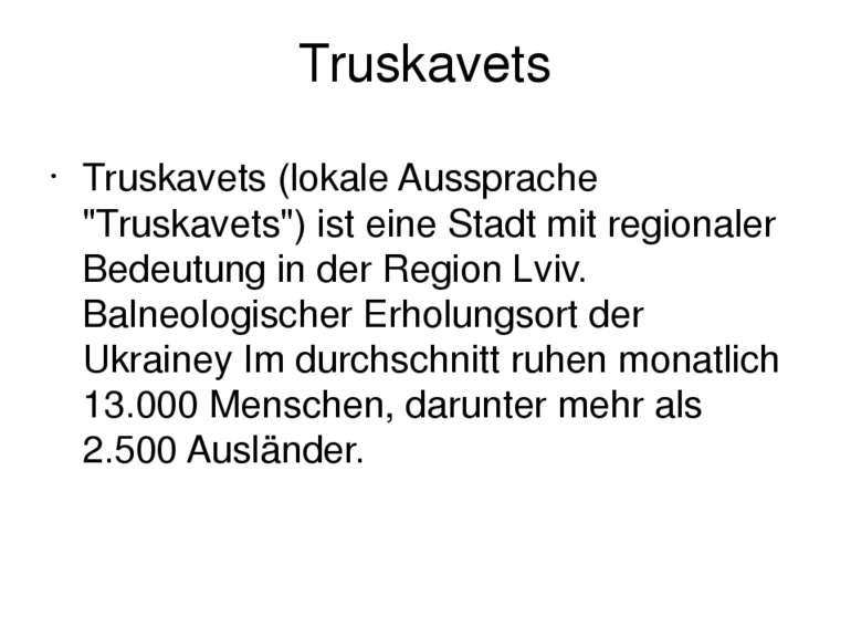 """Truskavets Truskavets (lokale Aussprache """"Truskavets"""") ist eine Stadt mit reg..."""