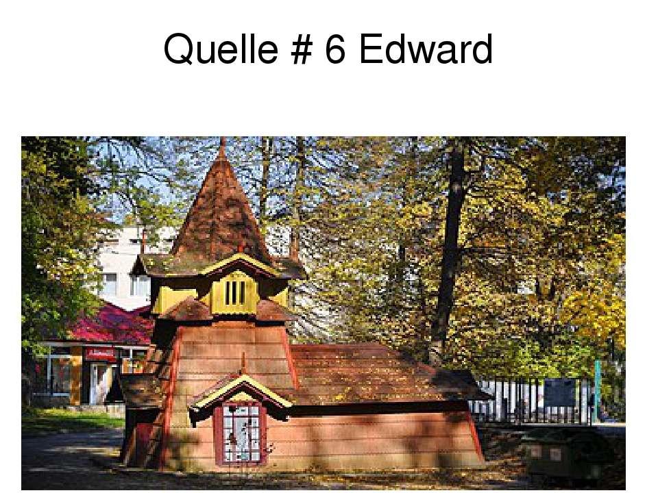Quelle # 6 Edward