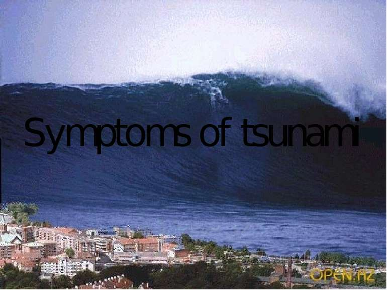 Symptoms of tsunami