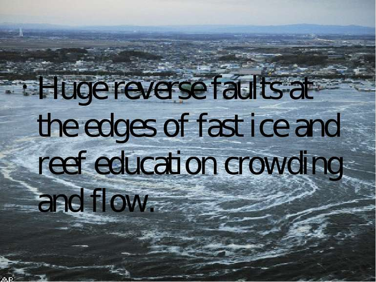 Huge reverse faults at the edges of fast ice and reef education crowding and ...