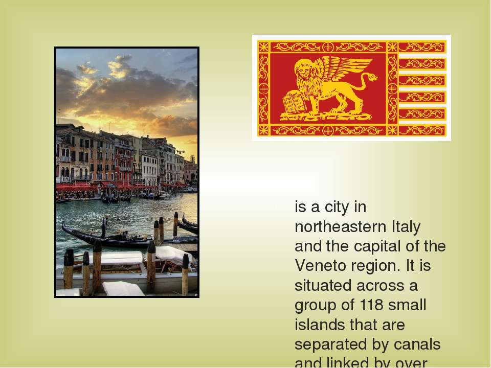 Venice is a city in northeastern Italy and the capital of the Veneto region. ...