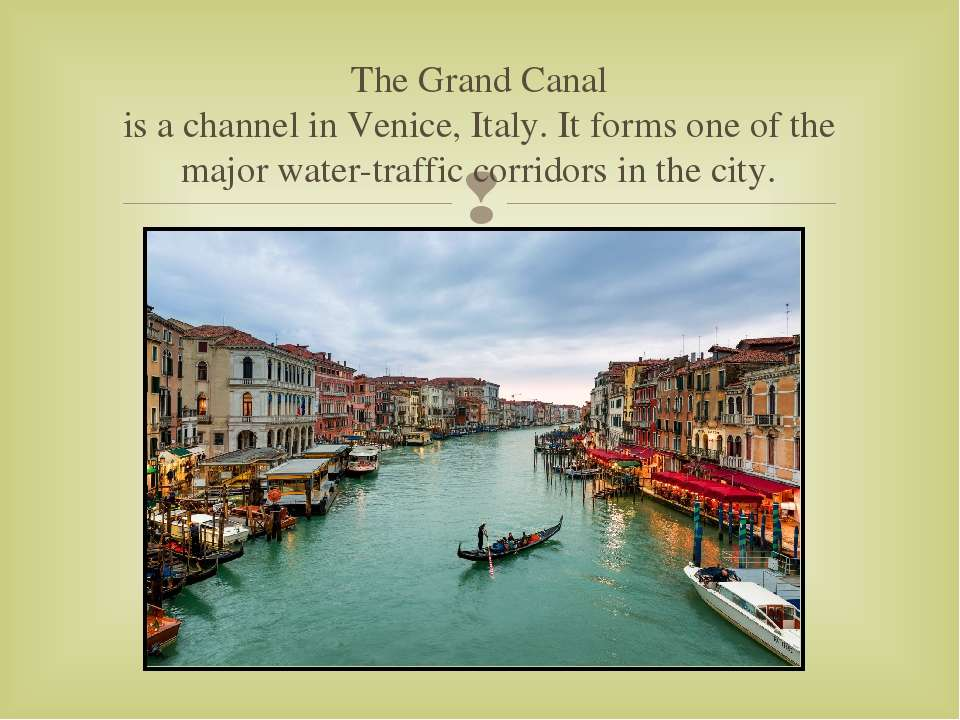 The Grand Canal is a channel in Venice, Italy. It forms one of the major wate...