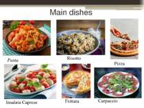 Main dishes Pasta Risotto Pizza Insalata Caprese Frittata Carpaccio
