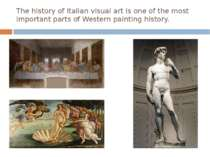 The history of Italian visual art is one of the most important parts of Weste...