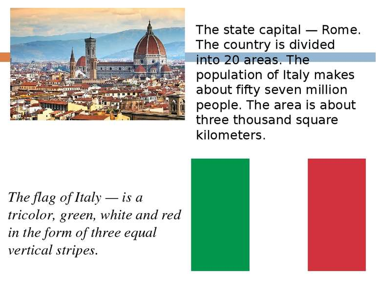 The flag of Italy — is a tricolor, green, white and red in the form of three ...