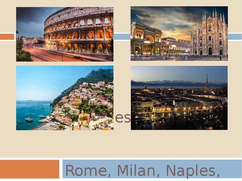 big cities of Italy Rome, Milan, Naples, Turin, Palermo, Genoa, Bologna, Flor...