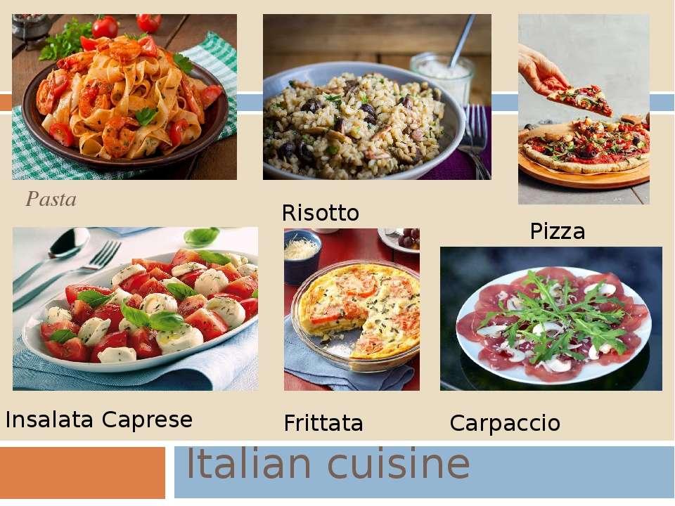 Italian cuisine Pasta Risotto Pizza Insalata Caprese Frittata Carpaccio