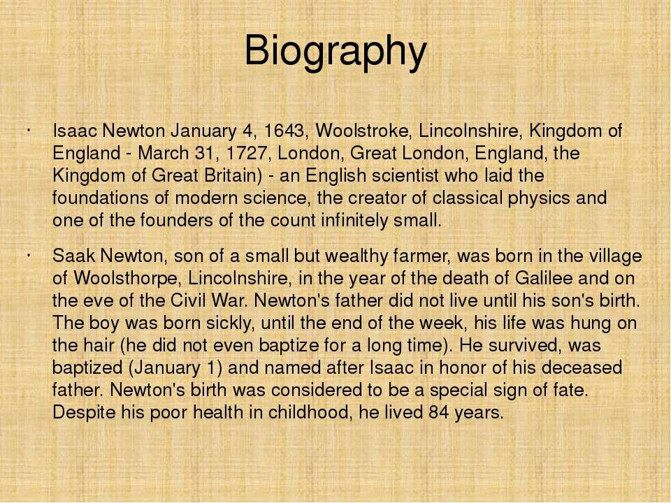 Biography Isaac Newton January 4, 1643, Woolstroke, Lincolnshire, Kingdom of ...