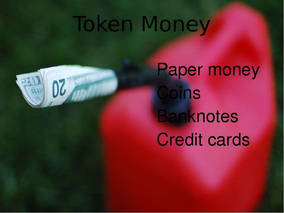 Token Money Paper money Coins Banknotes Credit cards