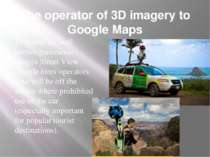 The operator of 3D imagery to Google Maps To create his well-known panoramic ...