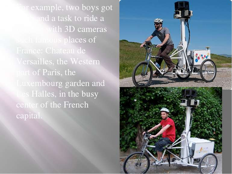 For example, two boys got a job and a task to ride a Bicycle with 3D cameras ...