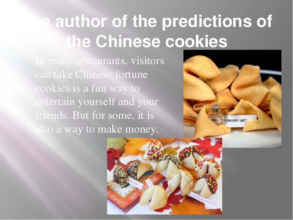 The author of the predictions of the Chinese cookies In many restaurants, vis...