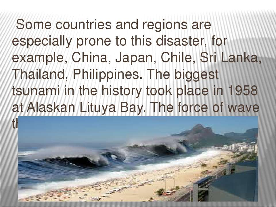 Some countries and regions are especially prone to this disaster, for exampl...