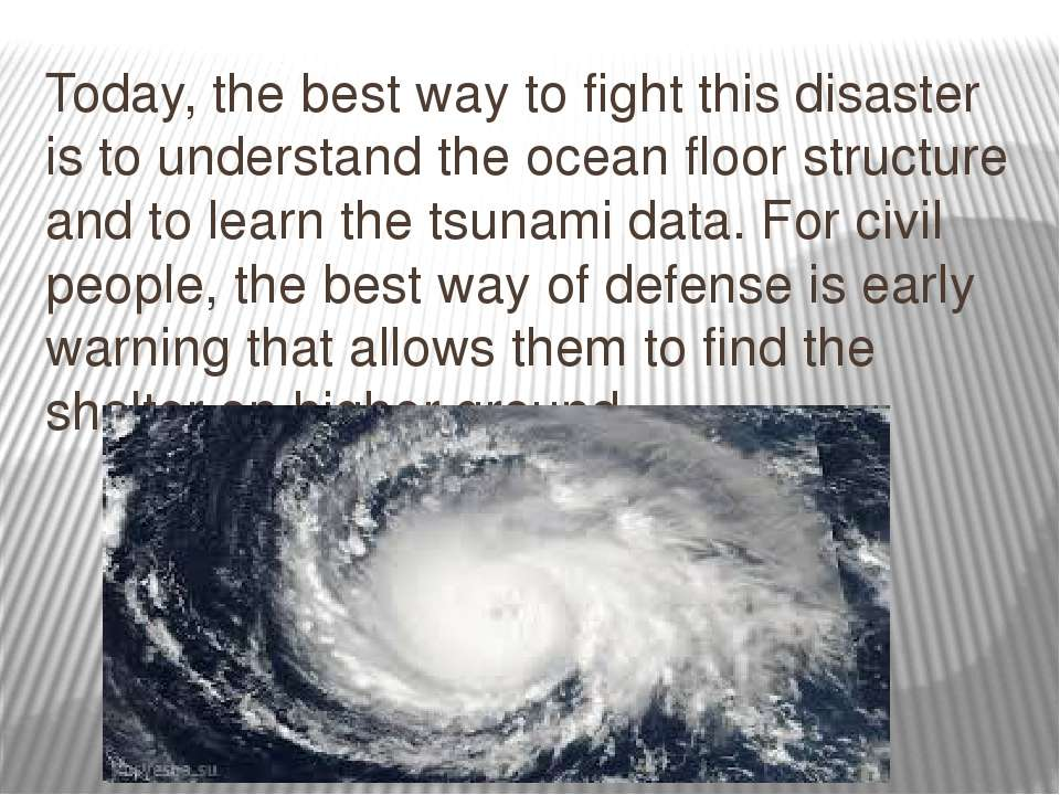 Today, the best way to fight this disaster is to understand the ocean floor s...