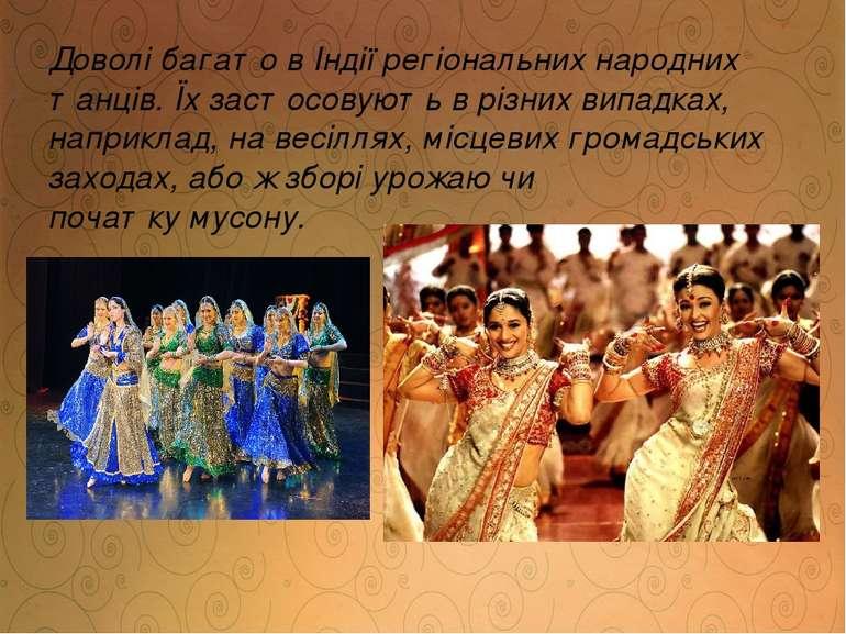 Доволі багато в Індії регіональних народних танців. Їх застосовують в різних ...