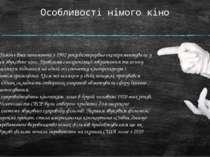 Особливості німого кіно У студії «Гомон» вже починаючи з 1902 року безперервн...