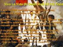 Viva La Vida Or Death And All His Friends У жовтні 2006 року група почала роб...