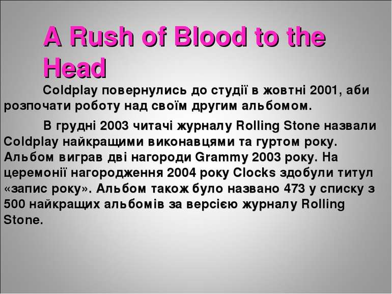 A Rush of Blood to the Head Coldplay повернулись до студії в жовтні 2001, аби...