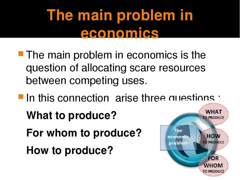 The main problem in economics The main problem in economics is the question o...