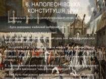 6. НАПОЛЕОНІВСЬКА КОНСТИТУЦІЯ 1799 - формально закріпила республіканський уст...