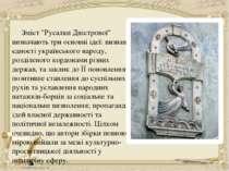 """Зміст """"Русалки Дністрової"""" визначають три основні ідеї: визнання єдності укра..."""