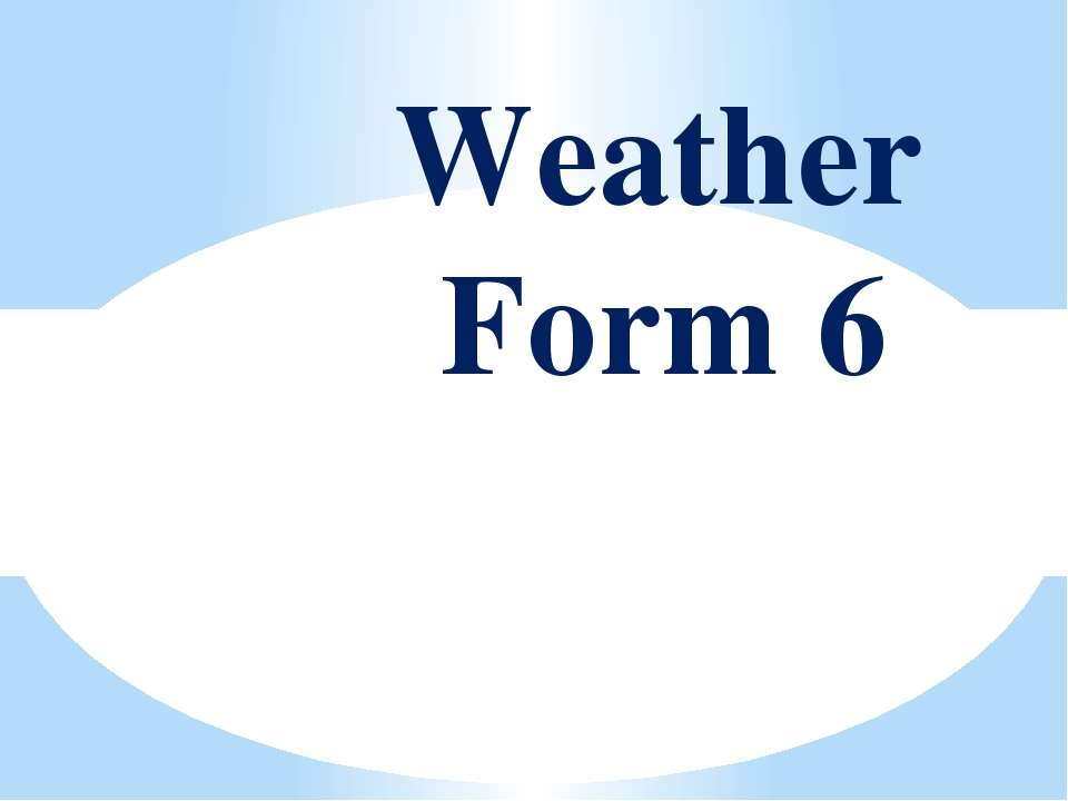 Weather Form 6