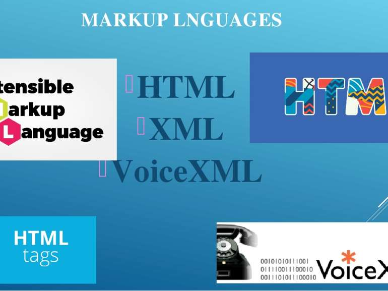 MARKUP LNGUAGES HTML XML VoiceXML