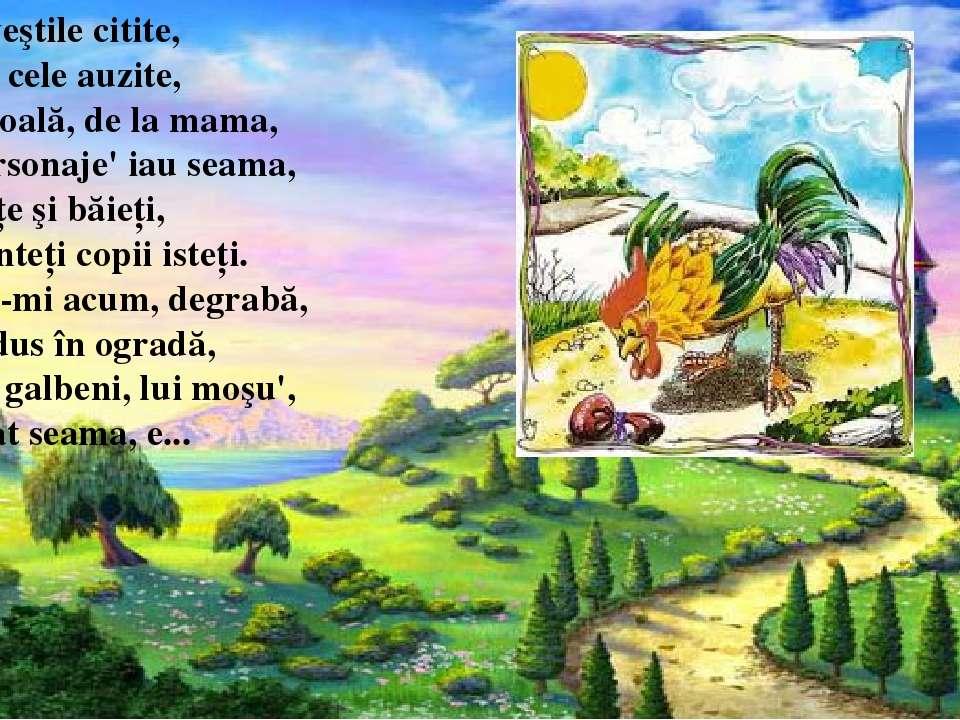 Din poveştile citite, Sau din cele auzite, De la şcoală, de la mama, Ştiţi pe...
