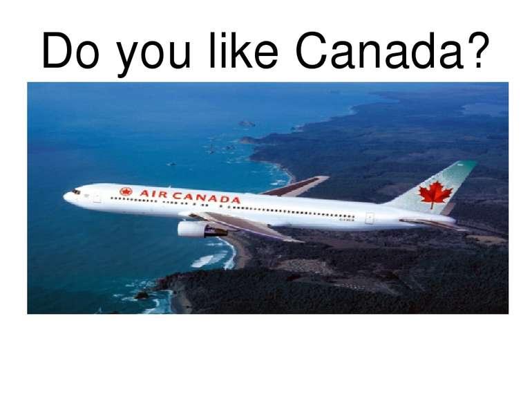 Do you like Canada?